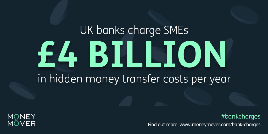 UK banks charge SMEs £4 billion in hidden money transfer costs per year.
